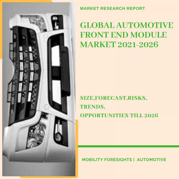 Automotive Front End Module Market