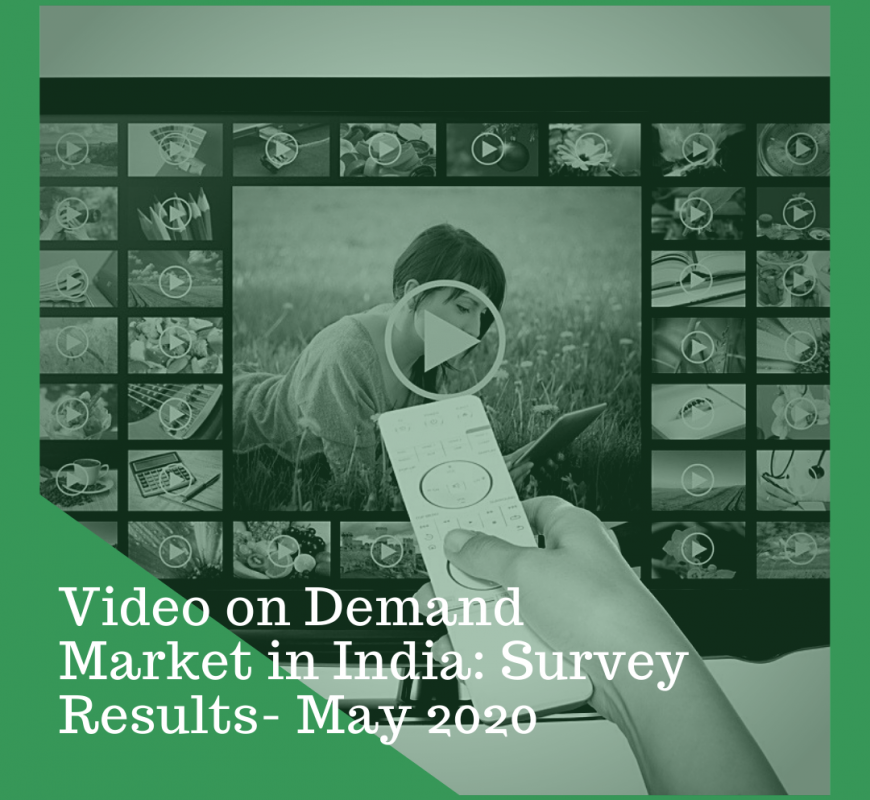 Video on Demand Market in India: Survey Results- May 2020