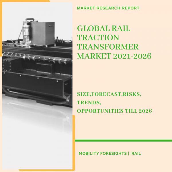 Rail Traction Transformer Market