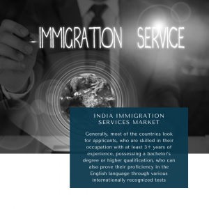 infographic: India Immigration Services Market, India Immigration Services Market Size, India Immigration Services Market Trends, India Immigration Services Market Forecast, India Immigration Services Market Risks, India Immigration Services Market Report, India Immigration Services Market Share
