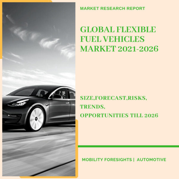 Flexible Fuel Vehicles Market